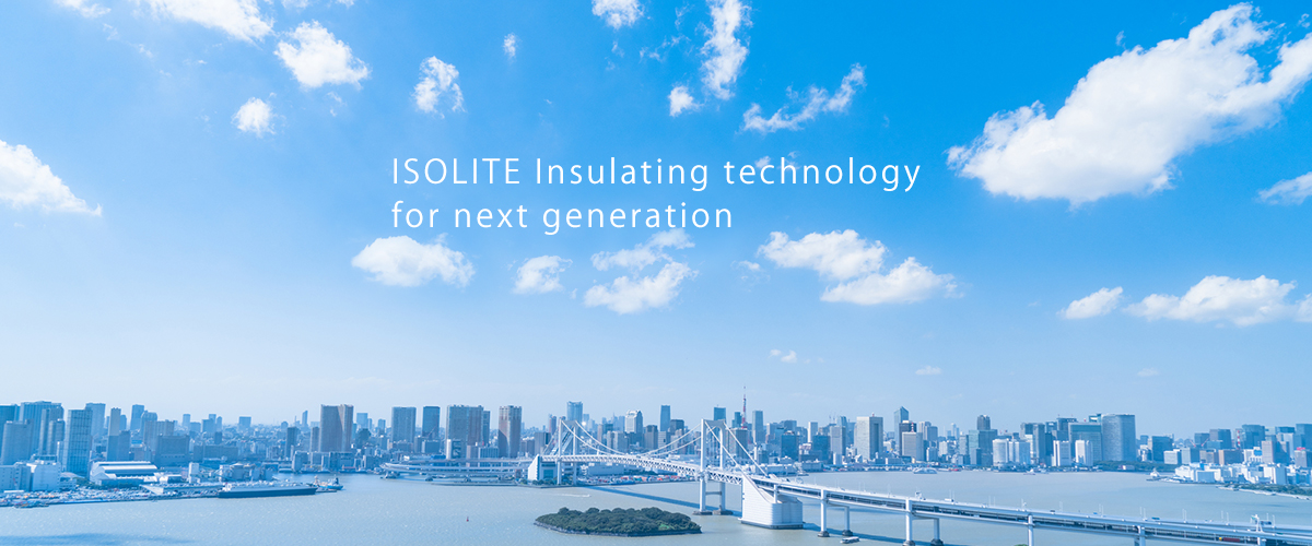 ISOLITE Insulating technology for next generation