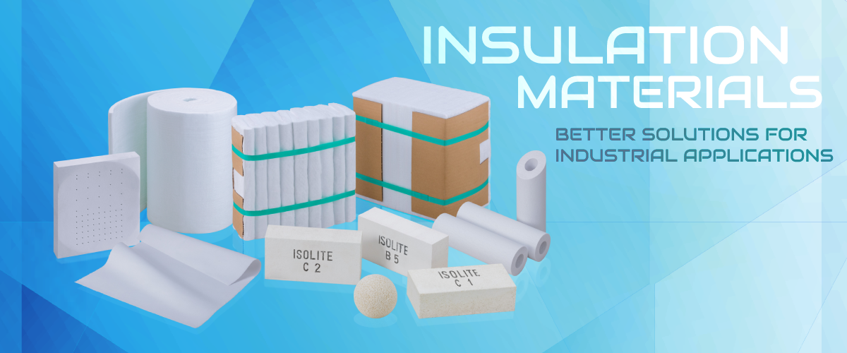 INSULATION MATERIALS BETTER SOLUTIONS FOR INDUSTRIAL APPLICATIONS